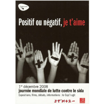 Poster distributed in the city of St Ouen on the occasion of the World Aids Day, 1 December 2008.